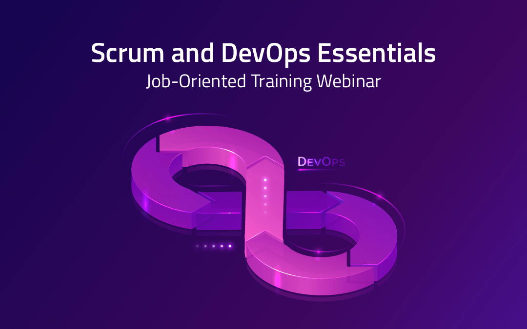 Scrum and DevOps Essentials Job-Oriented Training Webinar